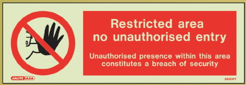 (8690) Jalite Restricted area no unauthorised entry - breach of security